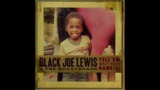 Black Joe Lewis & The Honeybears - Boogie
