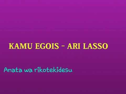 Ari Lasso - Kamu Egois sub japanese