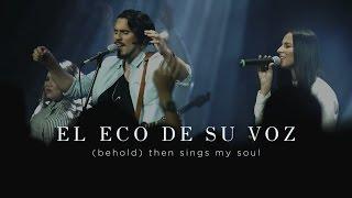 LIVING - El Eco de su Voz (Hillsong Worship - Behold Then Sings my Soul en español)