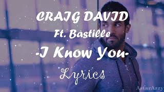 I Know You | Official Lyrics Video | Craig David Ft. Bastille | 2017