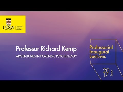 Adventures in Forensic Psychology - Professor Richard Kemp - Professorial Inaugural Lecture