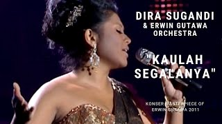 Dira Sugandi - Kaulah Segalanya (Konser 'Masterpiece of Erwin Gutawa' 2011)