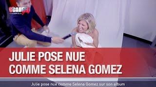 Julie pose nue comme Selena Gomez sur son album - C'Cauet sur NRJ