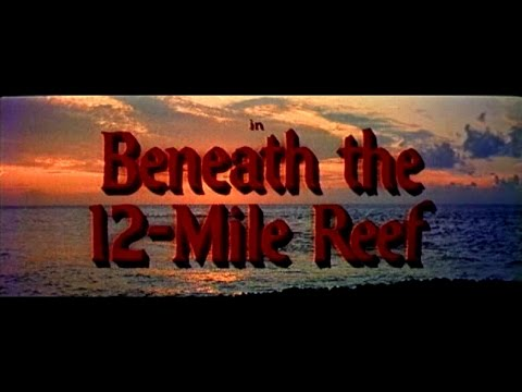 Adventures Through the Public Domain - Beneath the 12 Mile Reef (1953 Widescreen - Full Movie)