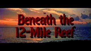 Adventures Through the Public Domain - Beneath the 12 Mile Reef (1953 Widescreen - Full Movie)