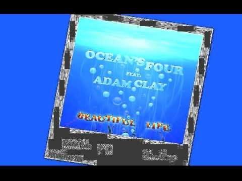 Ocean's Four feat. Adam Clay - Beautiful Life