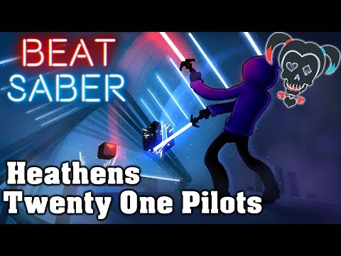 Beat Saber - Heathens - Twenty One Pilots (custom Song)