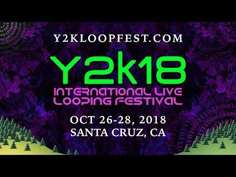Y2K18 International Live Looping Music Festival - Oct 26-28, 2018 - Trailer