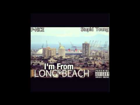 P-nice feat. $tupid Young- I'm From Long Beach
