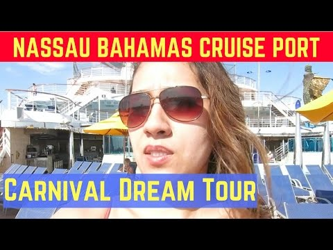 Nassau Bahamas Cruise Port and Carnival Dream Tour