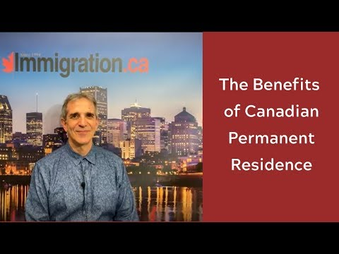 The Benefits Of Canadian Permanent Residence