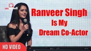 Ranveer Singh Is My Dream Co Actor   Anya Singh YRF New Talent