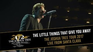 U2 - THE LITTLE THINGS THAT GIVE YOU AWAY (TJT TOUR 2017 LIVE FROM SANTA CLARA - MULTICAM HD)