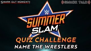 Name Every SummerSlam Match Participant Ever (WWE Sporcle Quiz)