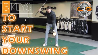 3KEYS TO START YOUR DOWNSWING
