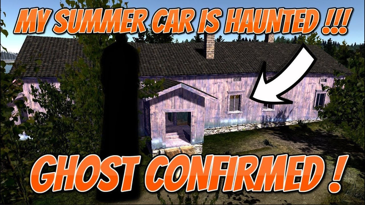 My Summer Car The Haunted Mansion Ghost Confirmed