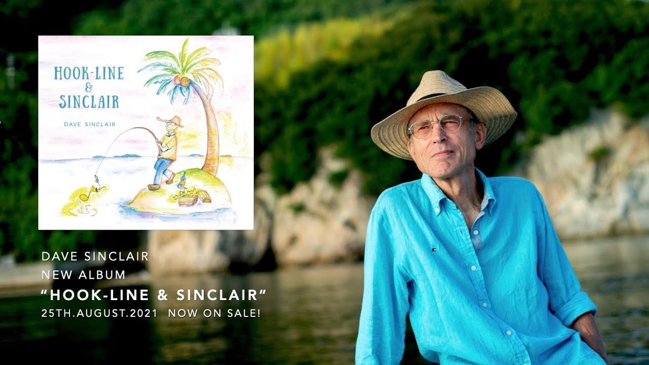 "Dave Sinclair - ""HOOK-LINE & SINCLAIR"" [Album Trailer]"