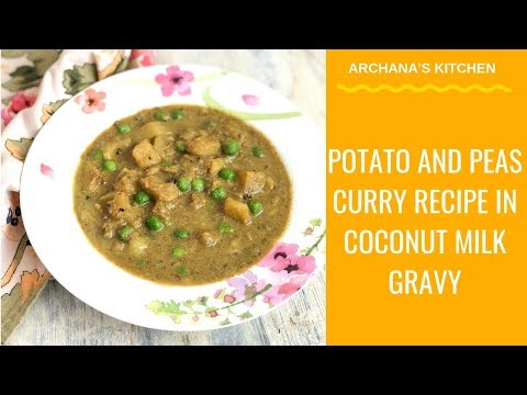 Potato And Peas In Coconut Milk Curry Recipe - South Indian Recipes By Archana's Kitchen
