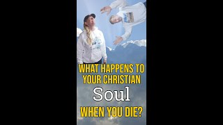 What Happens To Your Soul When Die & The Afterlife?
