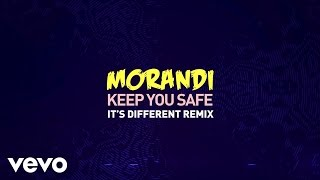 Morandi - Keep You Safe (it&#39s different Remix)