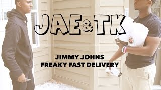 Jae and TK: Jimmy Johns: Freaky Fast Delivery