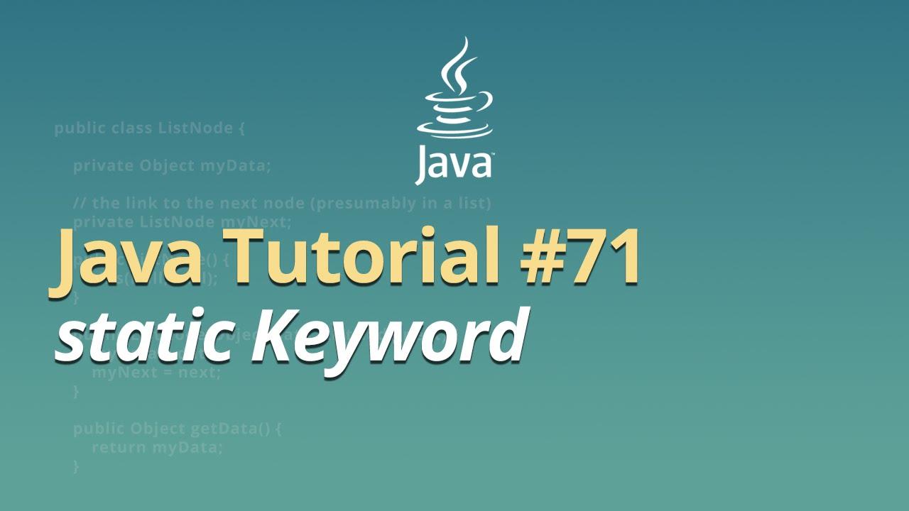 Java Tutorial - #71 - static Keyword