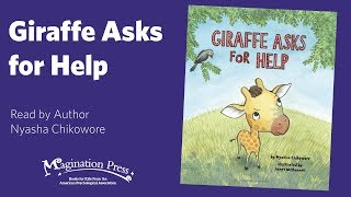Magination Press Story Time: Nyasha Chikowore reads Giraffe Asks for Help