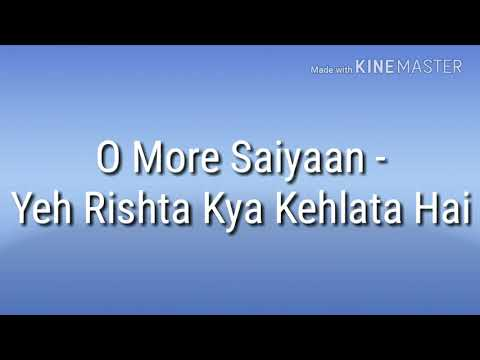 O More Saiyaan - Yeh Rishta Kya Kehlata Hai | Kaira New Song | Lyrical Video
