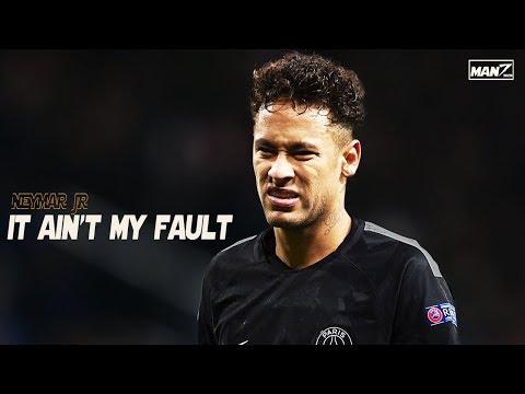 NEYMAR JR► IT AIN'T MY FAULT ► NEYMAGIC ► 2018 By Man7