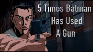 5 Times Batman Has Used A Gun