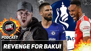 Revenge For Baku! | All Gunz Blazing FA Cup Final Podcast