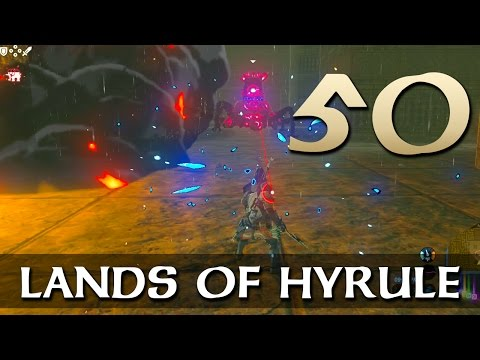 [50] Lands of Hyrule (Let's Play The Legend of Zelda: Breath of the Wild [Nintendo Switch] w/ GaLm)