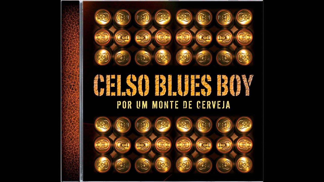 cd celso blues boy por um monte de cerveja