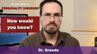 Why don't people know when they have a Personality Disorder? | Egosyntonic vs Egodystonic
