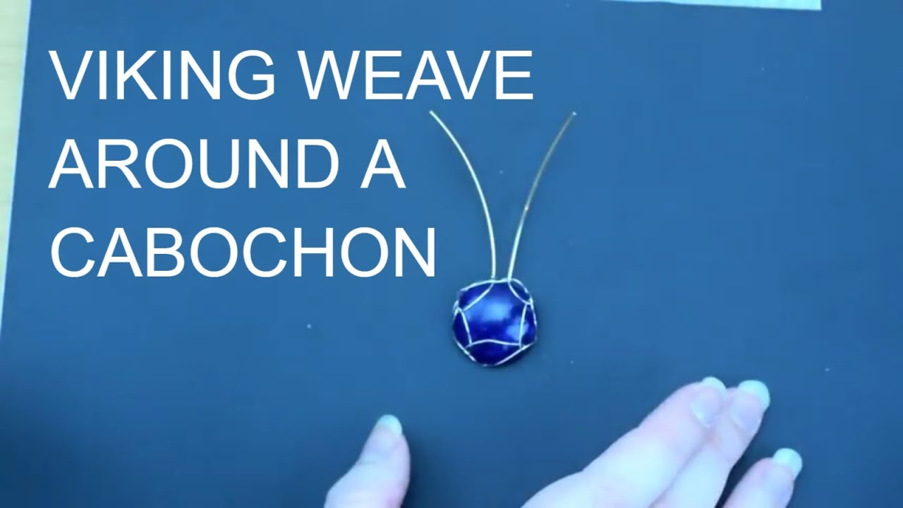 Viking Weave | Viking Knit Around a Cabochon | Wire Wrapped Cabochon ...