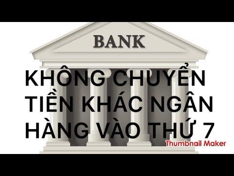 Agribank: Không Chuyển Tiền Khác Ngân Hàng Vào Thứ 7| Lý Do