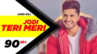 Jodi Teri Meri | Official | Jassi Gill | Desi Crew | Latest Song 2018 | Speed Records