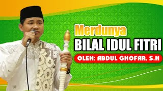 Merdunya Bilal Idul Fitri - Oleh Abdul Ghofar S.H