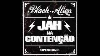 Black Alien - Jah Na Contenção (prod. Papatinho)