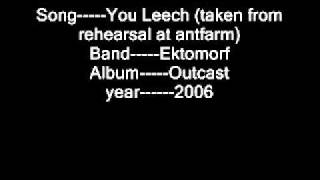 Ektomorf You Leech (taken from rehearsal at antfarm)