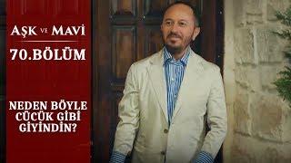 Aşk ve Mavi 70.Bölüm - Seyfi'nin yeni tarzı!