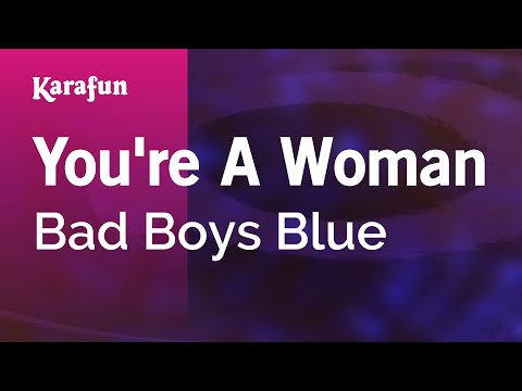 Karaoke You're A Woman - Bad Boys Blue *