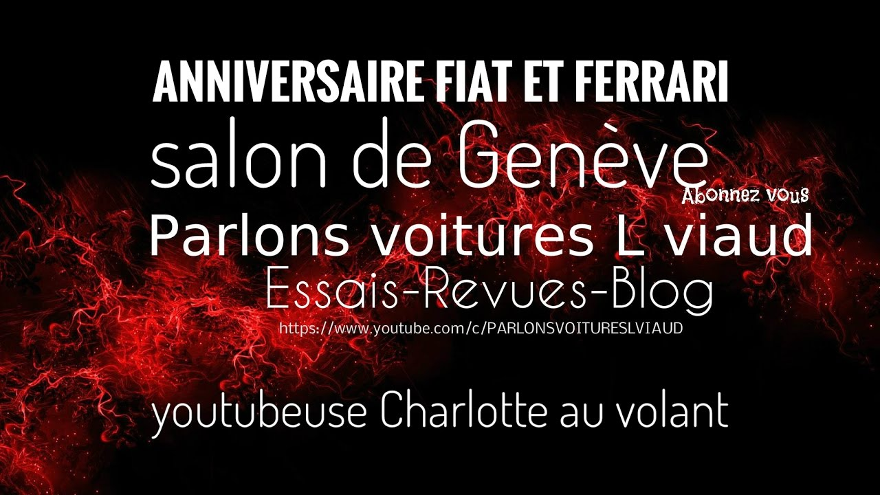 60 ans de fiat 500 et 70 ans de ferrari salon de geneve et for Salon youtubeuse