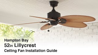 How to Install the 52in. Lillycrest ceiling fan from Hampton bay