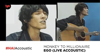 Monkey to  Millionaire - Ego | Live Acoustic at HAI 2019