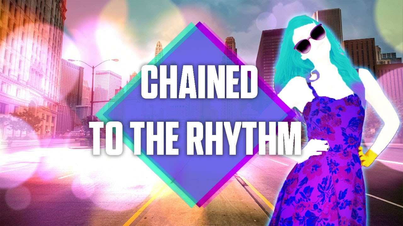Just Dance 2018 Chained To The Rhythm By Katy Perry Ft Skip Marley Fanmade Mashup