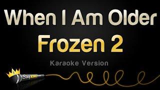 Download Lagu Frozen 2 - When I Am Older (Karaoke Version) mp3