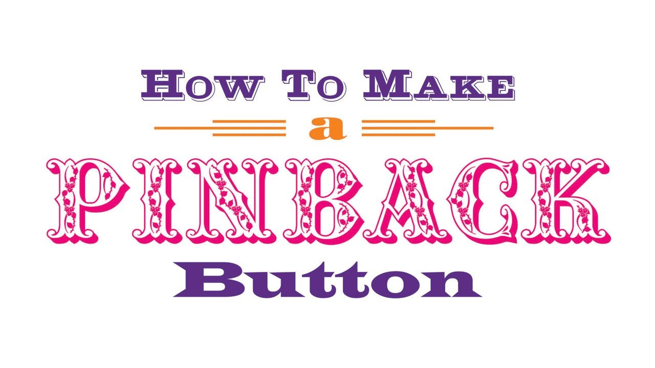 How to Make a Pinback Button  Pin-back buttons made easy!