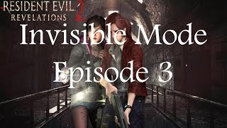 Resident Evil Revelations 2 Ep. 3 Invisible Mode Walkthrough HD