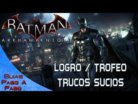 Batman Arkham Knight | Logro / Trofeo: Trucos sucios
